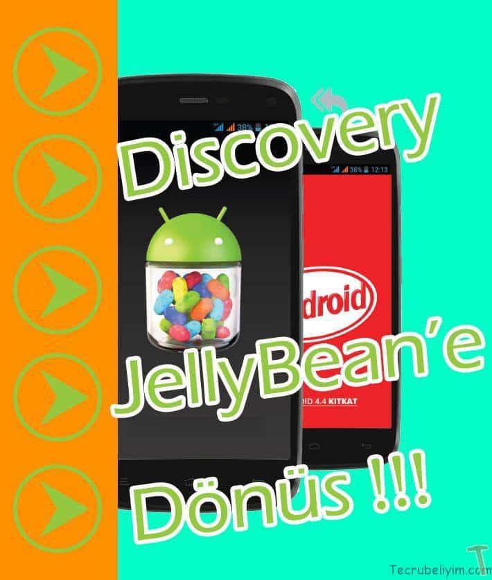 Discovery 4.2 JellyBean Sürümüne Geri Dönme.